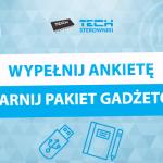 Wypełnij ankietę i wygraj gadżety firmy TECH Sterowniki